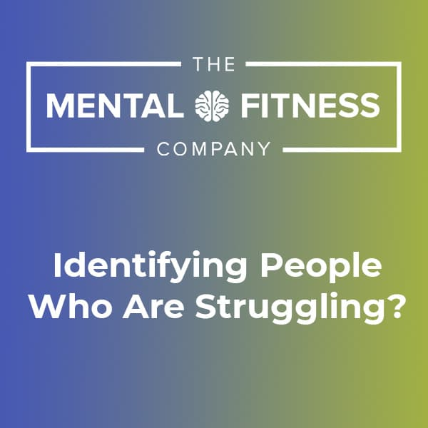 Identifying People Who Are Struggling